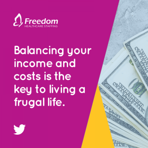 Balancing your income and costs is the key to living a frugal life.